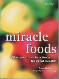 Miracle Foods  by  Anna Selby
