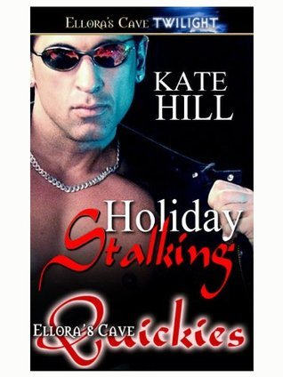 Holiday Stalking  by  Kate Hill