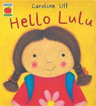 Hello Lulu (Little Orchard Storybook)  by  Caroline Uff