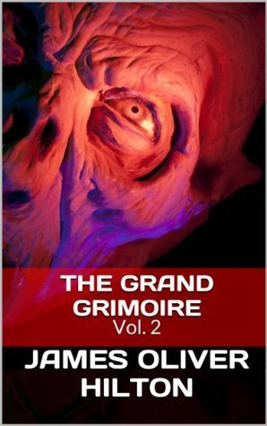 The Grand Grimoire -Volume 2  by  James Oliver Hilton