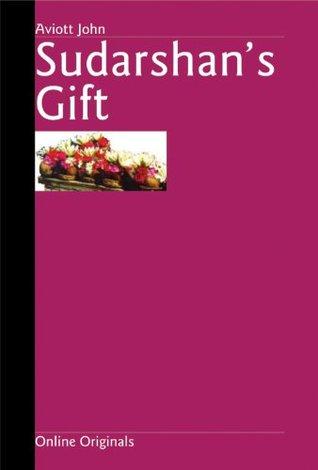 Sudarshans Gift  by  Aviott John