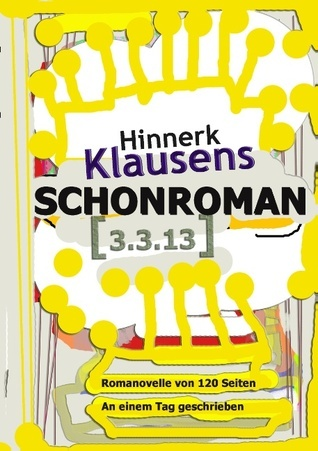 Schonroman [3.3.13]: Romanovelle  by  Hinnerk Klausens