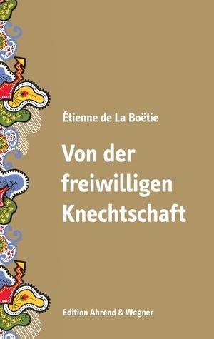 Von der freiwilligen Knechtschaft  by  Étienne de La Boétie