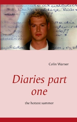 Diaries part one: the hottest summer  by  Colin Warner