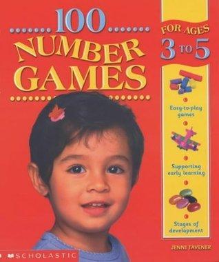 100 Number Games For Ages 3 5 Jenni Tavener