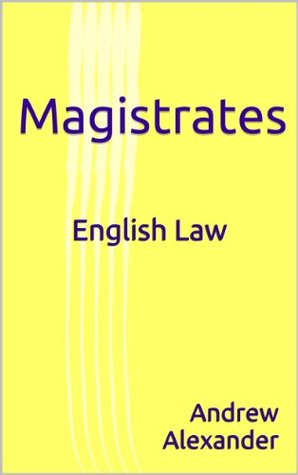 English Law - Magistrates. Andrew Alexander