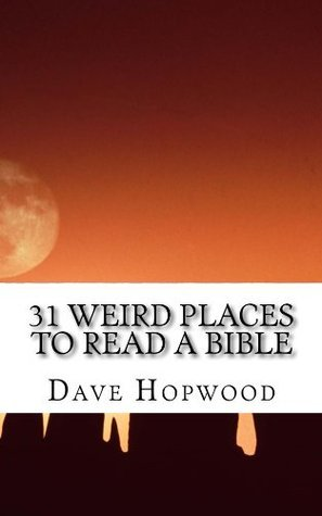 31 Weird Places  by  Dave Hopwood