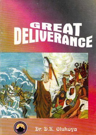 Great Deliverance  by  D.K. Olukoya