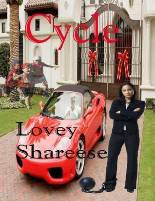 Cycle-Breaking the Cycle of Domestic Violence  by  Lovey Shareese
