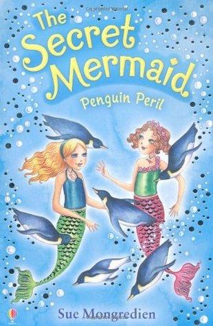 Penguin Peril (The Secrert Mermaid, #9) Sue Mongredien