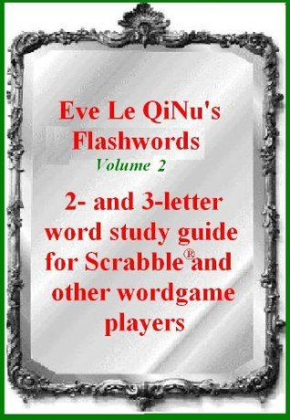 Eve Le QiNus Flash Words: Volume 2 Unofficial Scrabble Study Guide Eve Le QiNu
