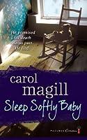 Sleep Softly Baby  by  Carol Magill