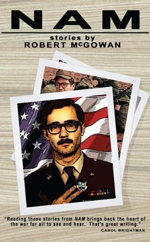 NAM: Things That Werent True and Other Stories  by  Robert McGowan