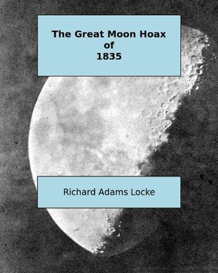 The Great Moon Hoax of 1835 [Illustrated] [Annotated]  by  Richard Locke