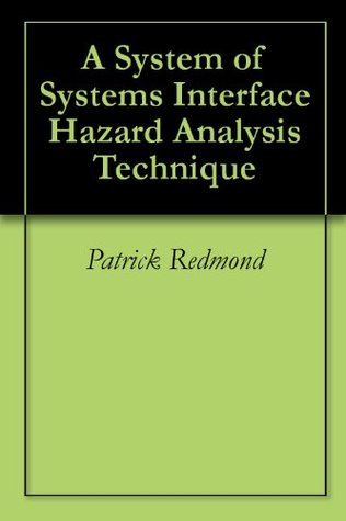 A System of Systems Interface Hazard Analysis Technique Patrick  Redmond