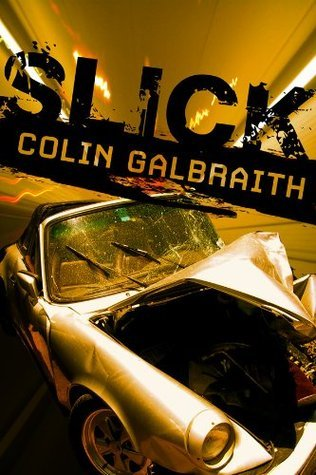 Slick  by  Colin  Galbraith