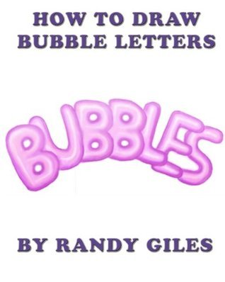How to Draw Bubble Letters Randy Giles