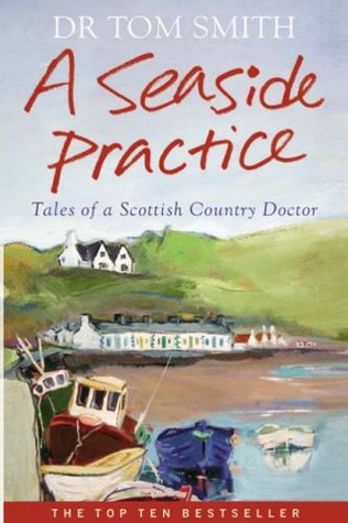 Going Locofurther Adventures Of A Scottish Country Doctor Tom   Smith