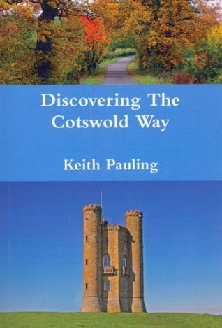 Discovering the Cotswold Way Keith Pauling