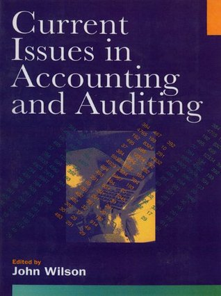 Current Issues in Accounting and Auditing  by  John Wilson