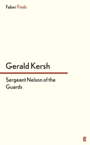 Sergeant Nelson of the Guards Gerald Kersh