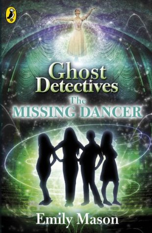 Ghost Detectives: The Missing Dancer Emily Mason
