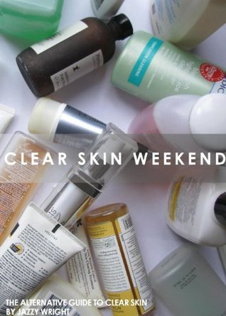 Clear Skin Weekend  by  Jazzy Wright