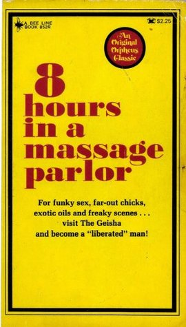 8 Hours In A Massage Parlor  by  Jessica   Lee