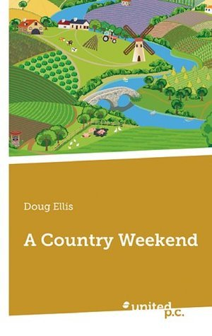 A Country Weekend  by  Doug Ellis