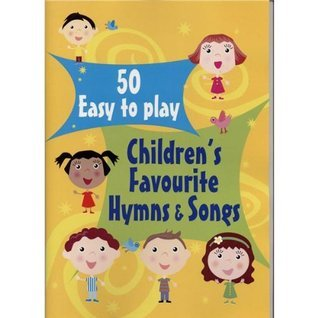 50 Easy to Play Childrens Favourite Hymns and Songs  by  Kevin Mayhew