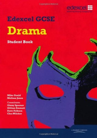 Edexcel Gcse Drama Student Book.. Melissa Jones, Mike Gould  by  Mike Gould