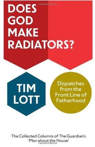 Does God Make Radiators? Tim Lott