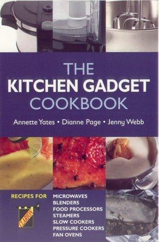 The Kitchen Gadget Cookbook Annette Yates
