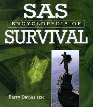 The SAS Encyclopedia of Survival Barry Davies