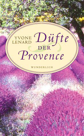 Düfte der Provence  by  Yvone Lenard