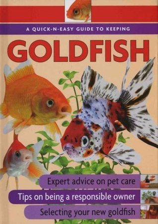 Quick-N-Easy Guide to Keeping Goldfish  by  Ann McDowall