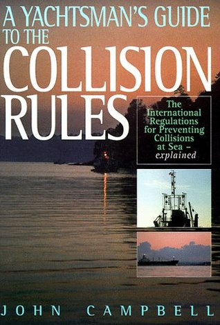 Yachtsmans Guide to the Collision Rules John Campbell