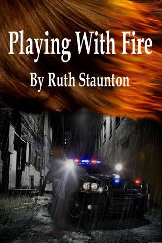 Playing With Fire  by  Ruth Staunton