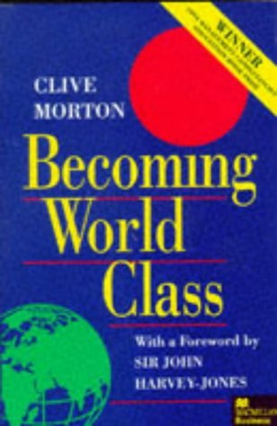 Becoming World Class  by  Clive Morton