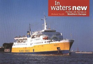 In Waters New: Former UK Ferries in Southern Europe Richard Seville