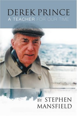 Derek Prince: A Teacher For Our Time  by  Stephen Mansfield