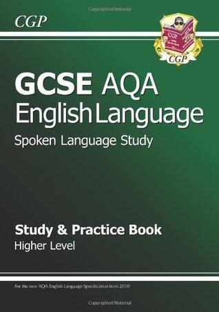 GCSE English AQA Spoken Language Study & Practice Book - Higher  by  CGP Books