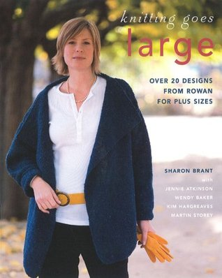Knitting Goes Large  by  Sharon Brant