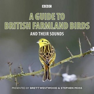 A Guide To British Farmland Birds: And Their Sounds  by  Brett Westwood