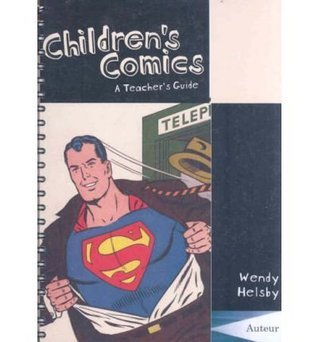 Childrens Comics: A Teachers Guide Wendy Helsby