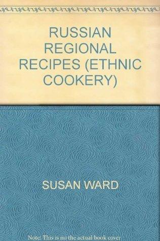 Russian Regional Recipes Susie Ward