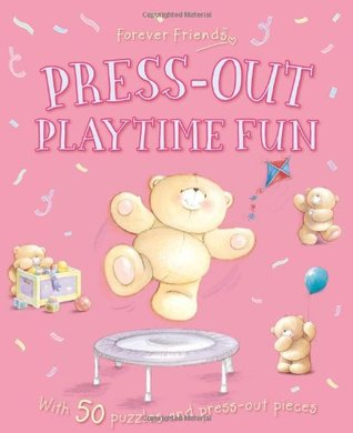 Forever Friends: Press Out Playtime Fun (Sticker and Activity Book): 1  by  Igloo