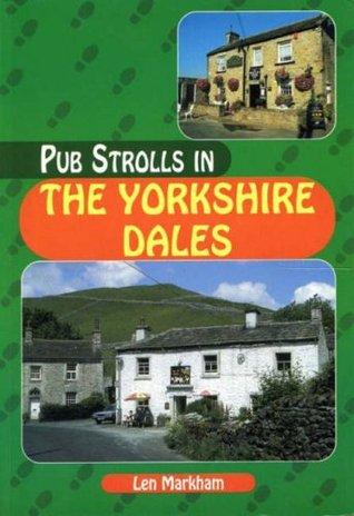Pub Strolls in the Yorkshire Dales Leonard Markham