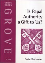 Is Papal Authority a Gift to Us? Colin Buchanan