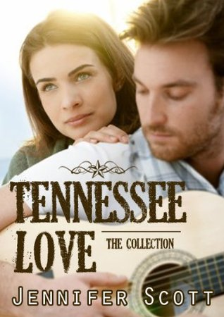 Tennessee Love: The Collection (Tennessee Series #1-3) Jennifer  Scott